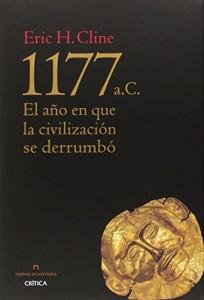 1177 a.C.: el año en que la civilización se derrumbó, Eric H. Cline