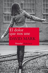 El dolor que nos une, David Mark