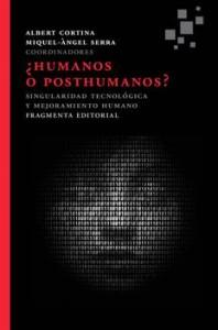 ¿Humanos o posthumanos? : singularidad tecnológica y mejoramiento humano