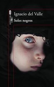 Soles negros, Ignacio del Valle