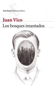 Los bosques imantados, Juan Vico