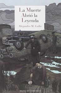 La muerte abrió la leyenda, Alejandro M. Gallo