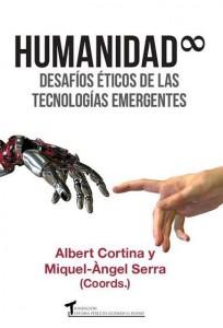 Humanidad: desafíos éticos de las tecnologías emergentes, Albert Cortina, Miquel-Ángel Serra