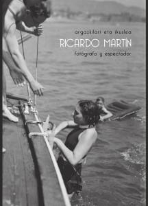 Ricardo Martin argazkilari eta ikuslea, fotógrafo y espectador