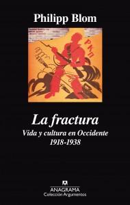 La fractura: vida y cultura en Occidente, 1918-1938, Philip Blom