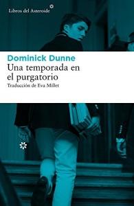 Una temporada en el purgatorio, Dominick Dunne