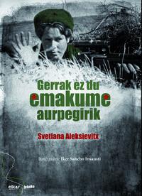 Gerrak ez du emakume aurpegirik, Aleksievtx Svetlana