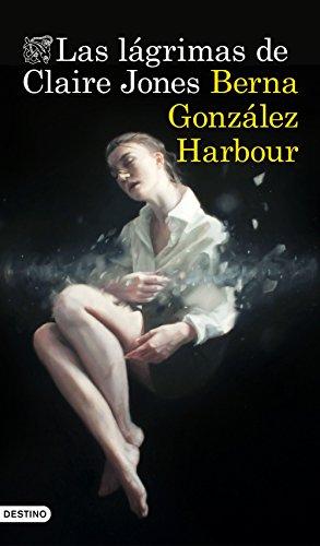 Las lágrimas de Claire Jones, Berna González Harbour