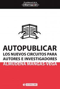 Autopublicar: los nuevos circuitos para autores e investigadores, Almudena Mangas-Vega