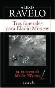 Tres funerales para Eladio Monroy, Alexis Ravelo