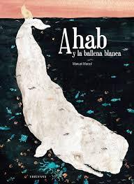 Ahab y laballena blanca, Manuel Marsol