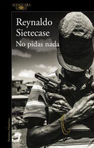 No pidas nada, Reynaldo Sietecase