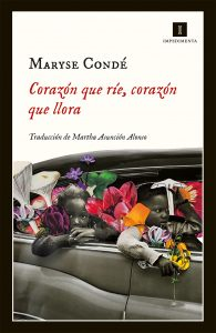 Corazón que ríe, corazón que llora, Maryse Condé