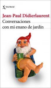 Conversaciones con mi enano de jardin, Jean-Paul Didierlauren
