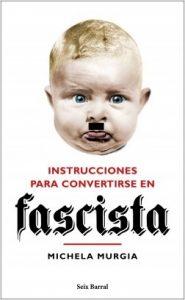 Instrucciones para convertirse en fascista, Michela Murgia