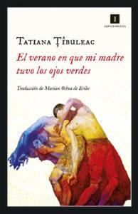 El verano que mi madre tuvo los ojos verdes, Tatiana Tîbuleac