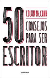 50 Consejos para ser escritor, Colum MacCann