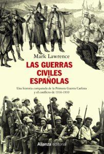 Las guerras civiles españolas : una historia comparada de la Primera Guerra Carlista y el conflicto de 1936-1939