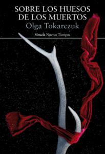 Sobre los huesos de los muertos, Olga Tokarczuk