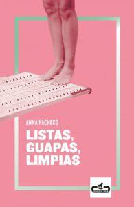 Listas, guapas, limpias, Anna Pacheco