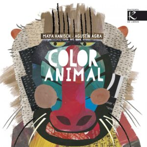 Color animal, Maya Hanisch, y Agustín Ag