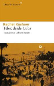 Télex desde Cuba, Rachel Kushner