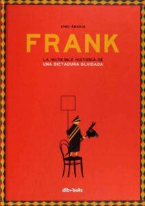 Frank: la increible historia de una dictadura olvidada, Ximo Abadia