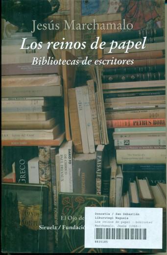 Los reinos de papel, bibliotecas de escritores
